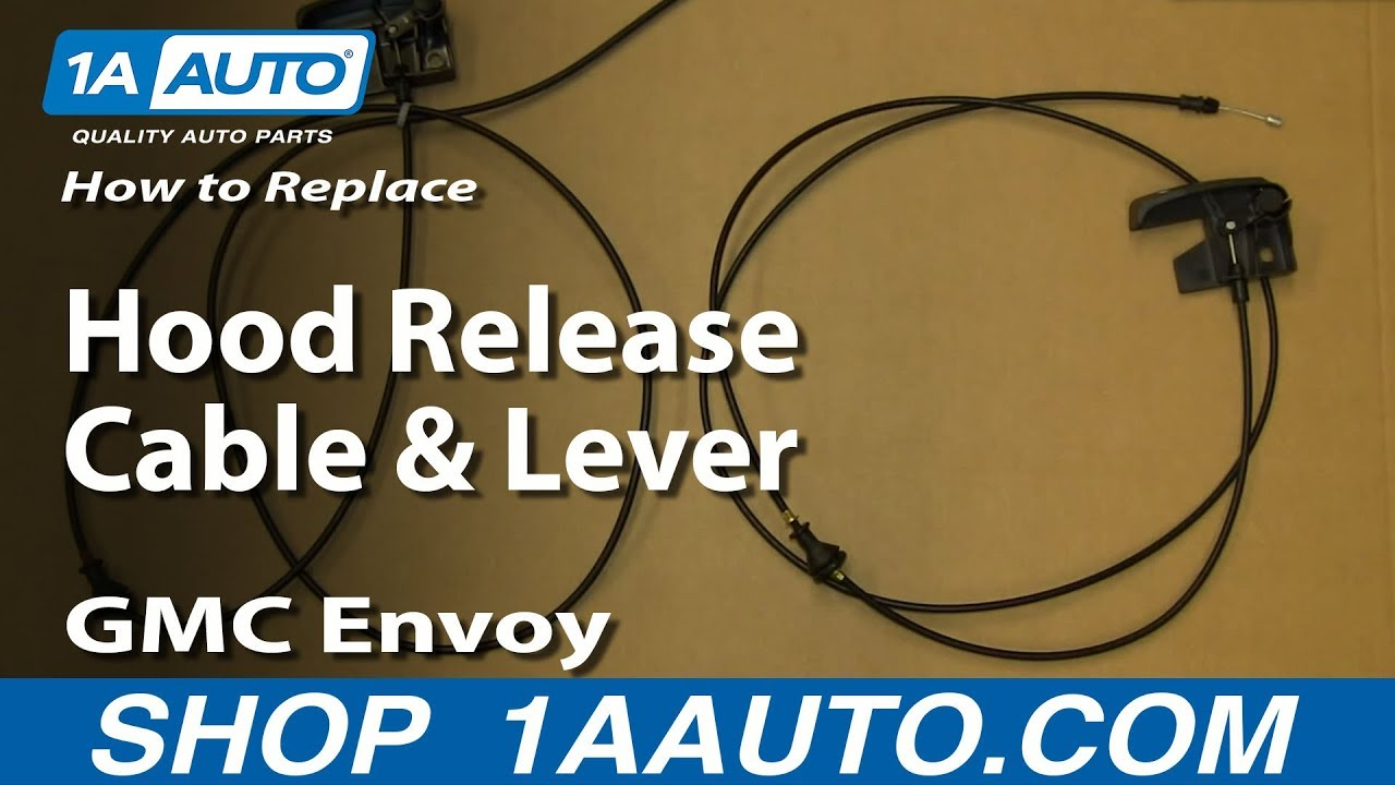 medium resolution of how to replace hood release cable 02 06 gmc envoy xl