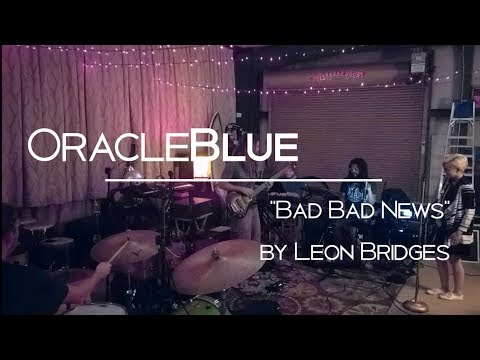 "Oracle Blue | Leon Bridges ""Bad Bad News"" Cover 