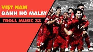 TROLL MUSIC 33: Việt Nam đánh gục hổ Malay | Vô Tình chế