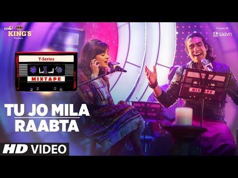 Tu Jo Mila Raabta | Shirley Setia Jubin Nautiyal | T-Series Mixtape | Bhushan Kumar Ahmed K Abhijit