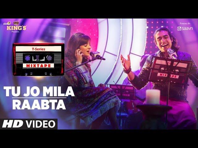 Tu Jo Mila Raabta | Shirley Setia Jubin Nautiyal | T-Series Mixtape | Bhushan Kumar Ahmed K Abhijit #1