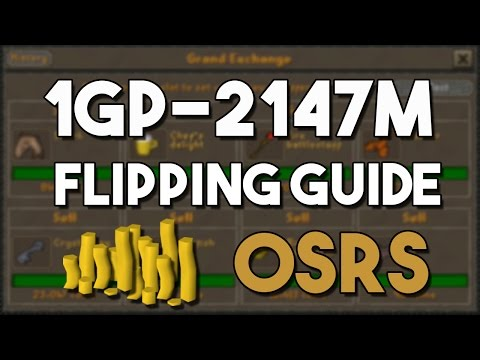 [OSRS] Ultimate 1GP - 2147M Flipping Guide - How to Get A Max Cash Stack From Flipping!