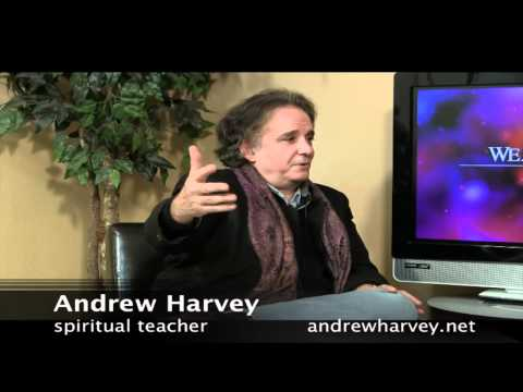 We Are Only One - 011 - Andrew Harvey, Spiritual Teacher Part 1 of 2