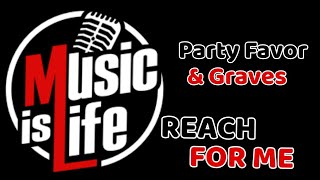 Party Favor &amp Graves - Reach For Me - Music City