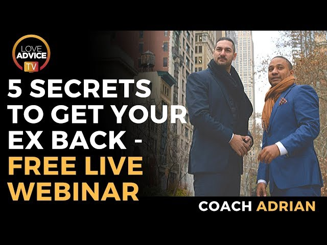 FREE LIVE WEBINAR TODAY – 5 Secrets To Get Your Ex Back