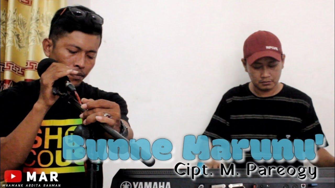 Download BUNNE MARUNU - CIPT. M. PAREOGY    live Cover Achy Buana ft. MAR