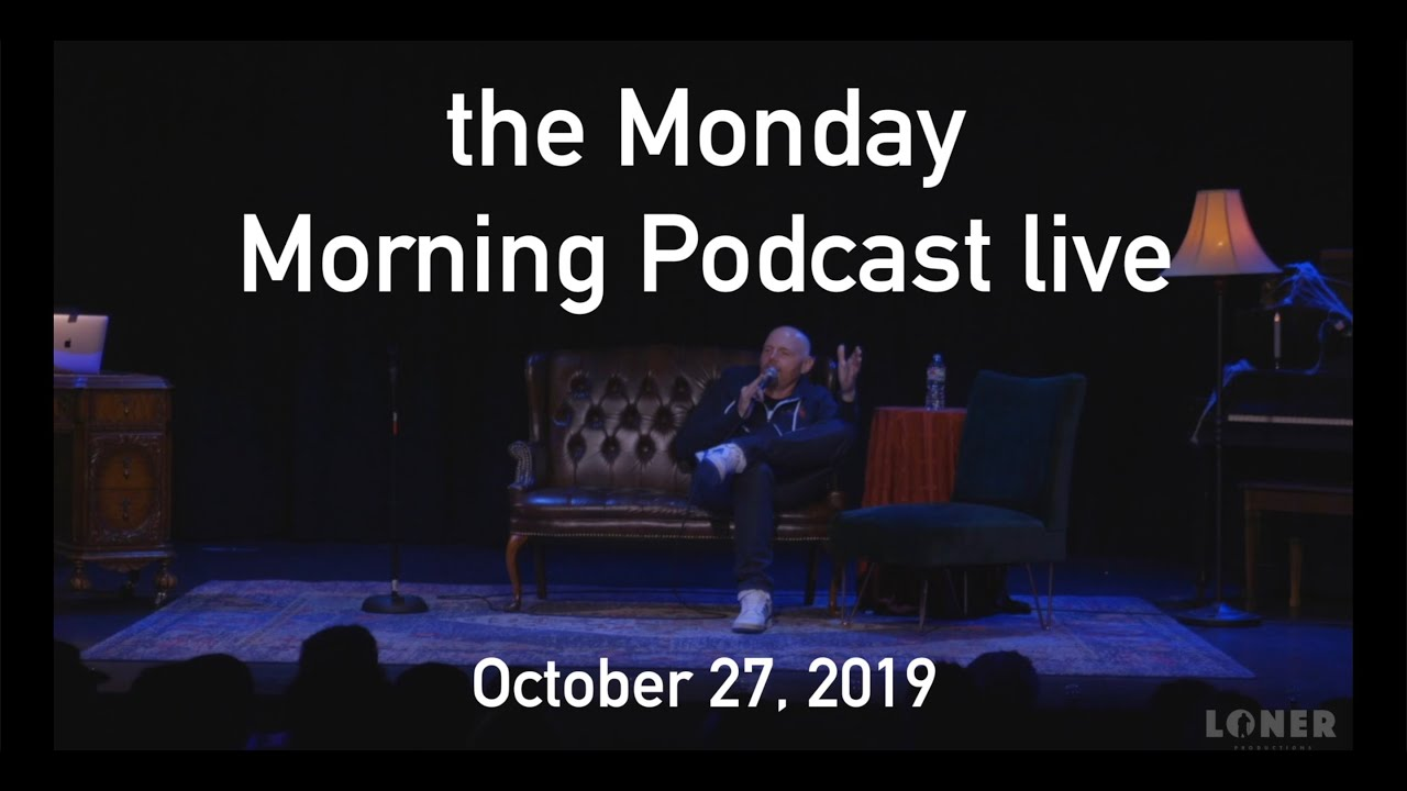 Download Bill Burr   the Monday Morning Podcast live - 10-27-19
