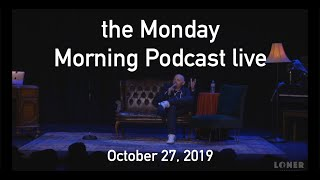 Bill Burr | the Monday Morning Podcast live - 10-27-19