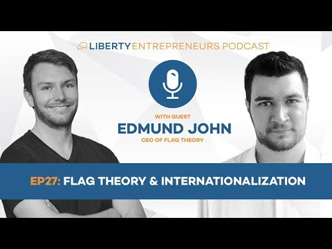 LE27: Edmund John – Flag Theory & Internationalization