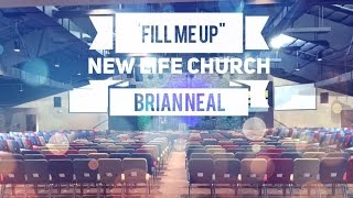 FILL ME UP - New Life Church - Maryland