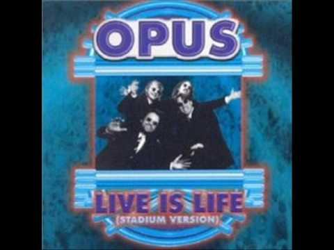 Opus -  Live is Life (with Lyrics)
