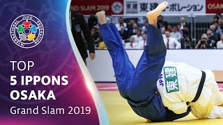 Top 5 Ippons - Osaka GS 2019