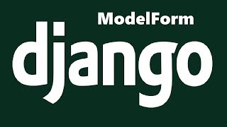 Creating Forms From Moḋels in Django With ModelForm