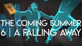 The Coming Summer | Episode 6 - A Falling Away