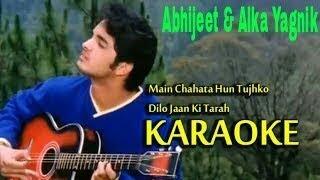 Main Chahta Hoon Tujhko Dil O Jaan Ki Tarah Karaoke - Abhijeet & Alka Yagnik - Pyar Zindagi Hai