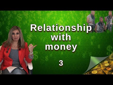 Relationship with Money. Part  3
