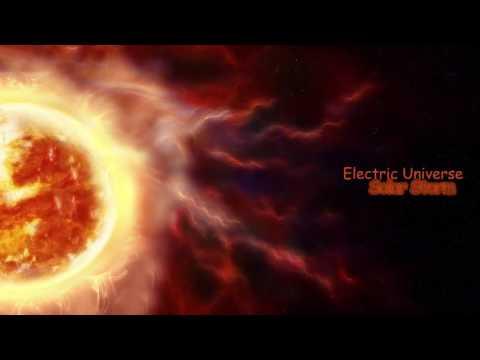 Electric Universe - Solar Storm