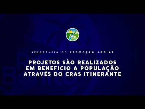Promoção Social realiza projetos em beneficio a população através do CRAS