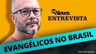 """AVANÇO DA RELIGIÃO EVANGÉLICA NO BRASIL   JULIANO SPYER: """"GENERALIZAÇÃO CRIA SITUAÇÃO DE ANTIPATIA"""""""
