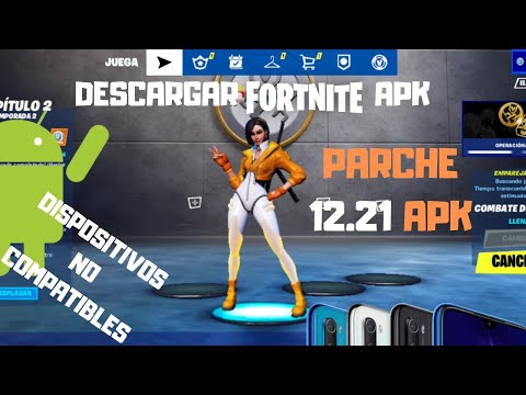 DESCARGAR FORTNITE 2| 12.21| ANDROID|DISPOSITIVOS NO COMPATIBLES| EXPLICADO 100%