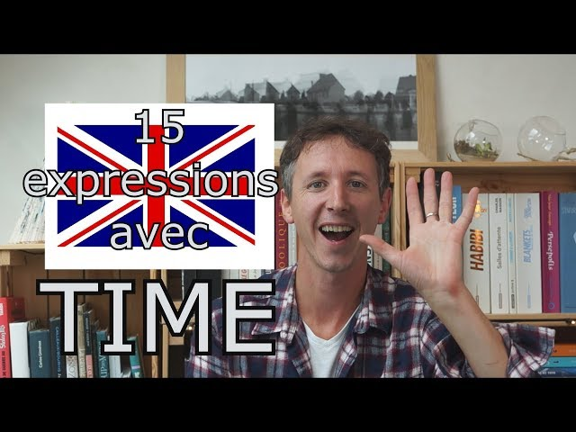 15 expressions avec TIME