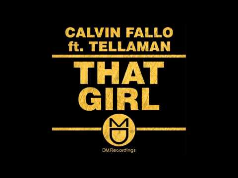 Calvin Fallo feat.Tellaman - That Girl (Original Mix)