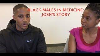 Black Males in Medicine: Josh's Story