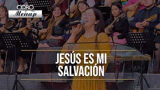 Jesús es mi Salvación | Gladys Muñoz ft. Coro Menap