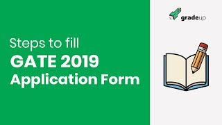 How to fill GATE 2019 application form? Detailed step by step guide