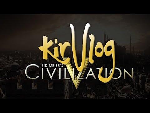 KirVlog: Sid Meier's Civilization V! |