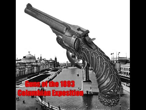 Guns of the 1893 Columbian Exposition