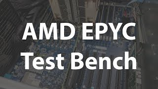 Building a new test bench using AMD EPYC