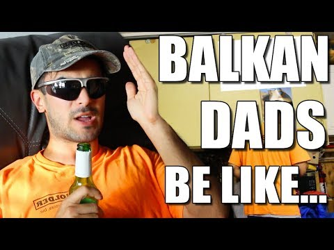 BALKAN DADS BE LIKE... [SUBTITLED]