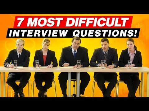 7 MOST DIFFICULT Interview Questions & ANSWERS! (PASS GUARANTEED!)
