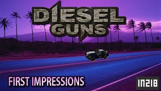 Diesel Guns - First Impression