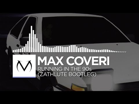 [Future Bass] - Max Coveri - Running In the 90's (Zathlute Bootleg) [Free Download]