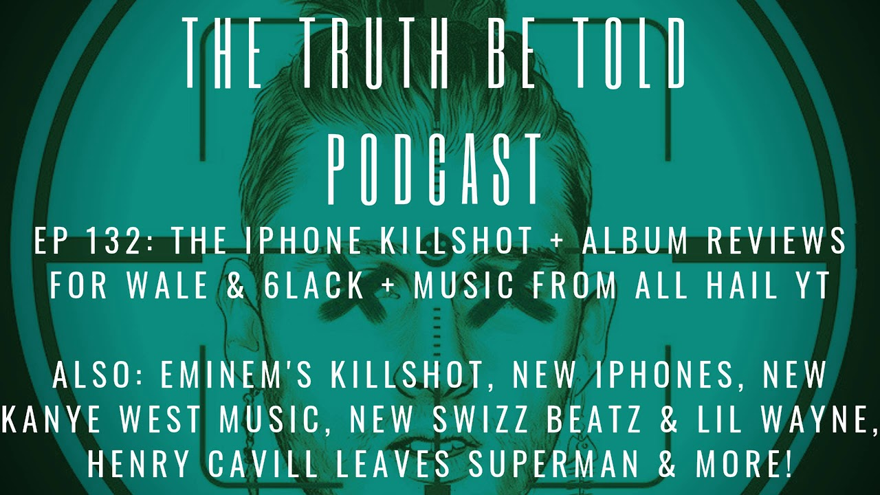 Download EP 132: The iPhone KILLSHOT + album reviews for Wale & 6LACK (Hip Hop Podcast)