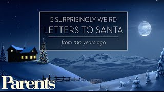 Hilarious Ye Olde Letters to Santa From 100 Years Ago | Parents