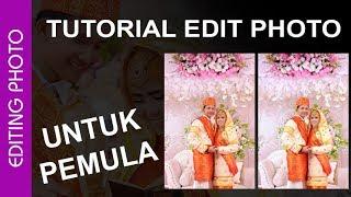 TUTORIAL EDITING PHOTO BUAT PEMULA  ( EDISI EDIT PHOTO WEDDING NATURAL )