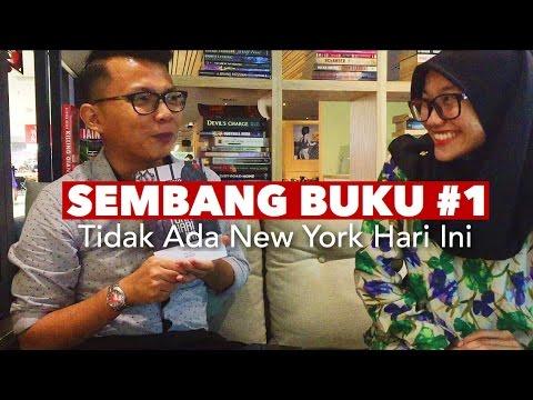 Sembang Buku #1: Tidak Ada New York Hari Ini, kumpulan puisi oleh M Aan Mansyur