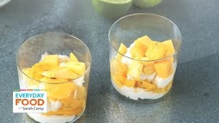 Mango Lime Ricotta Parfaits - Everyday Food With Sarah Carey