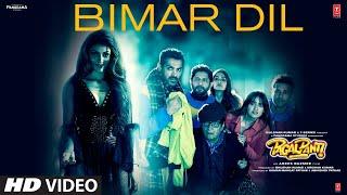 Bimar Dil - Pagalpanti | John, Ileana, Arshad, Pulkit, Urvashi, Kriti | Tanishk Bagchi