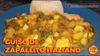 GUISO DE ZAPALLITO ITALIANO (Zucchini)   RECETA SUPER DELICIOSA
