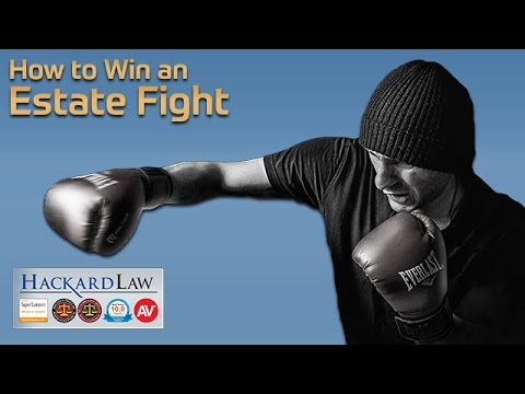 How to Win an Estate Litigation Fight | Sacramento