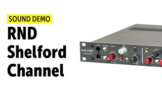 Rupert Neve Designs Shelford Channel Sound Demo