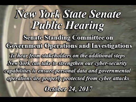 New York State Senate Public Hearing on Cyber Security - 10/24/17
