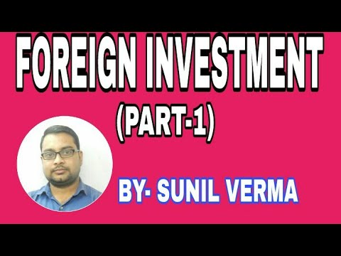 Foreign Investment Part 1