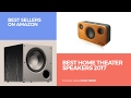 Best Home Theater Speakers 2017 // Best Sellers On Amazon