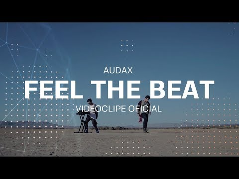 Audax Ft. Dubeat - Feel The Beat (video clipe oficial)