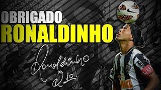 OBRIGADO RONALDINHO GAÚCHO!! (DE ARREPIAR)